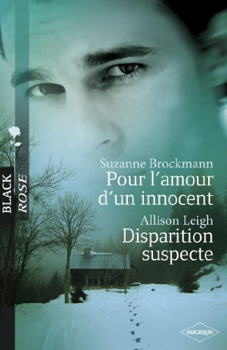 Pour l'amour d'un innocent - Disparition suspecte (Harlequin Black Rose) par Suzanne Brockmann