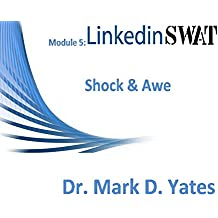 Linkedin SWAT Training Programme: Module 5: Shock and Awe (English Edition)
