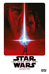 Star Wars 8 - Les Derniers Jedi