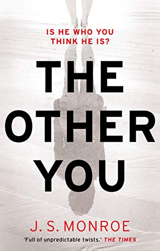 The Other You: a gripping and addictive new thriller for 2020 by [Monroe, J.S.]