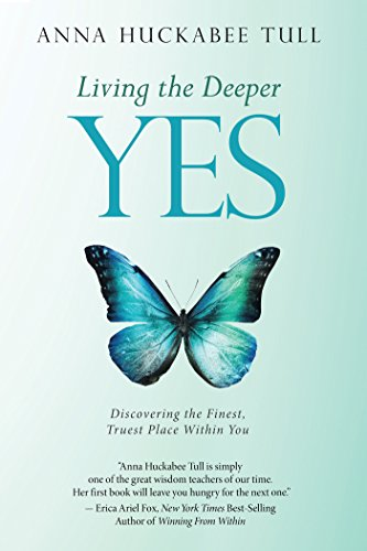 Living the Deeper Yes: Discovering the Finest, Truest Place Within You (English Edition) - Balboa System