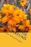Symphonie des Parfums: le monde merveilleux des fragrances