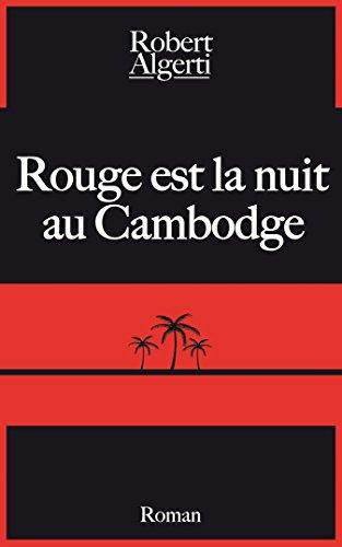 Rouge est la nuit au Cambodge par Robert Algerti