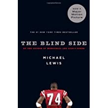 The Blind Side: Evolution of a Game by Michael Lewis (2006-09-02)