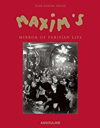 Maxim's: Mirror of Parisian Life