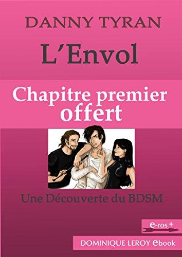 Couverture du livre L'Envol, Chapitre premier offert: Une découverte du BDSM (e-ros)