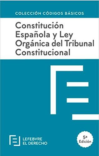 Constitucion Española y LOTC: Código Básico (Códigos Básicos) por Lefebvre-El Derecho