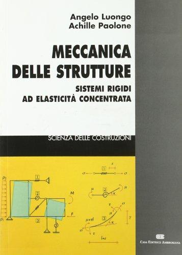 Meccanica delle strutture. Sistemi rigidi ad elasticità concentrata