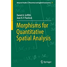 Morphisms for Quantitative Spatial Analysis (Advanced Studies in Theoretical and Applied Econometrics)