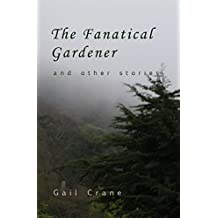 The Fanatical Gardener: and other stories