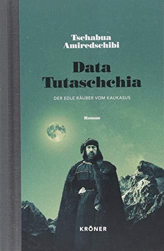 Data Tutaschchia: Der edle Räuber vom Kaukasus