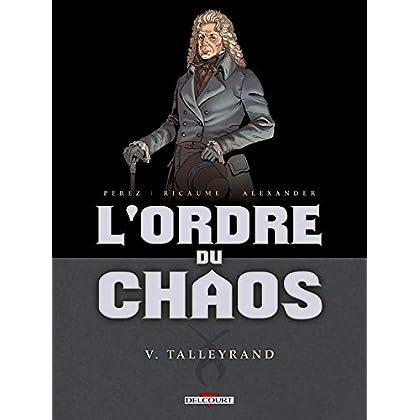 L'Ordre du chaos T5 - Talleyrand