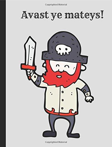 (Avast Ye Mateys! A Pirate Notebook)