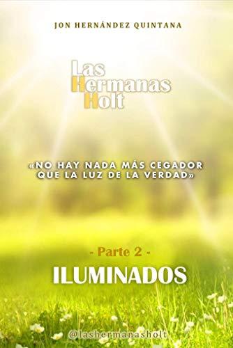 Las Hermanas Holt: Parte 2 - Iluminados eBook: Hernández Quintana ...