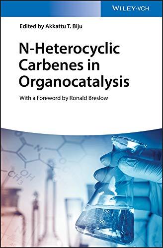N-Heterocyclic Carbenes in Organocatalysis (English Edition)