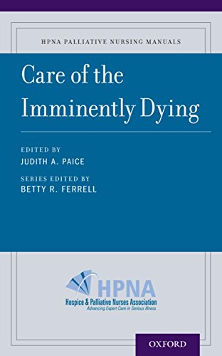 Care of the Imminently Dying (HPNA Palliative Nursing Manuals Book 7) (English Edition)