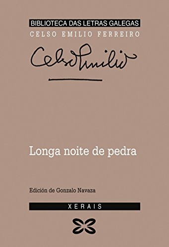 Longa noite de pedra (Edición Literaria - Biblioteca Das Letras Galegas)