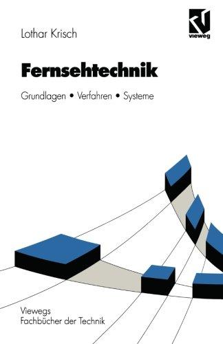 Fernsehtechnik: Grundlagen Verfahren Systeme (Nachrichtentechnik) (German Edition)