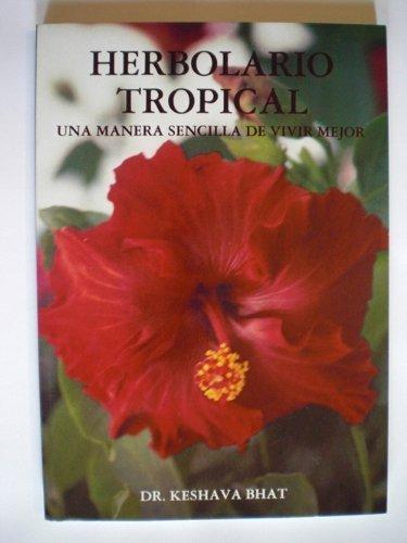Herbolario Tropical. Una manera sencilla de vivir mejor