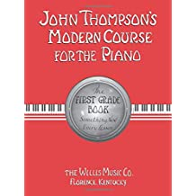 John Thompson's Modern Course for the Piano/FIRST Grade Book