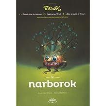 Adopte un Tetrok : Le Narborok