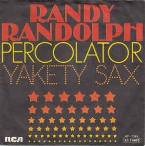 Percolator / Yakety Sax / 47-7395