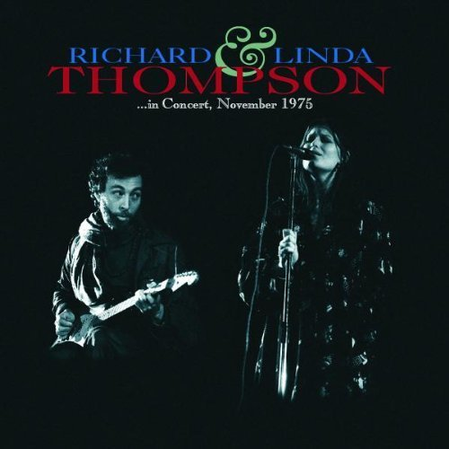In Concert November 1975 by Richard & Linda Thompson Import edition (2007) Audio CD