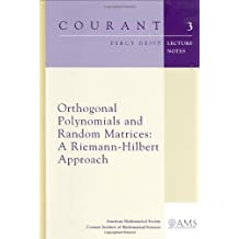 Orthogonal Polynomials and Random Matrices: A Riemann-Hilbert Approach (Courant Lecture Notes)