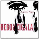 Lagrimas Negras by BEBO & DIEGO EL CIGALA VALDES (2004-06-01)