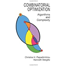 Combinatorial Optimization: Algorithms and Complexity (Dover Books on Computer Science) by Christos H. Papadimitriou (2000-02-01)