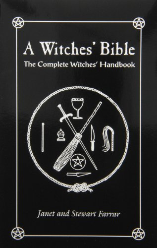 By Janet Farrar The Witches' Bible: The Complete Witches' Handbook (New edition)