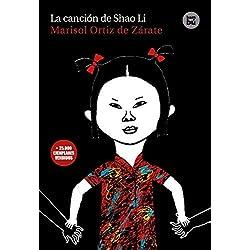 La Cancion de Shao Li (Exit) by Marisol Ortiz De Zarate(2010-05-01) Finalista Premio Hache 2012