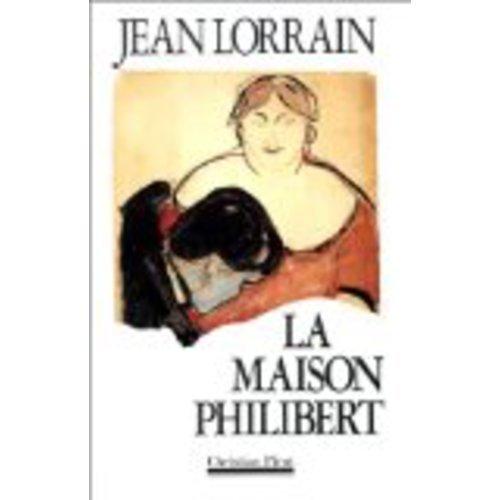 La Maison Philibert par Jean Lorrain