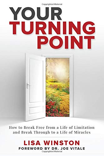 Your Turning Point: How to Break Free from a Life of Limitation and Break Through to a Life of Miracles por Lisa Winston