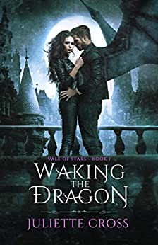 Waking the Dragon: Vale of Stars (Book 1) (English Edition) par [Cross, Juliette]