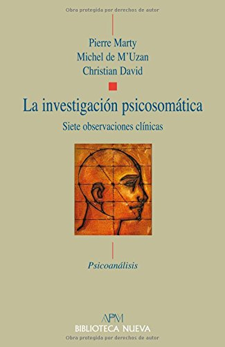 La investigación psicosomática: Siete observaciones clínicas (Psicoanálisis APM)