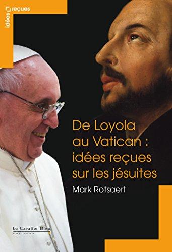 De Loyola au Vatican : idées reçues sur les jésuites