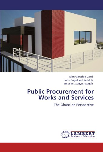 Public Procurement for Works and Services: The Ghanaian Perspective