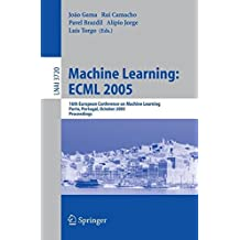 Machine Learning: ECML 2005: 16th European Conference on Machine Learning, Porto, Portugal, October 3-7, 2005, Proceedings (Lecture Notes in Computer Science, Band 3720)