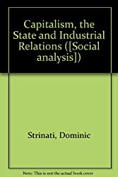 Capitalism, the State and Industrial Relations ([Social analysis])
