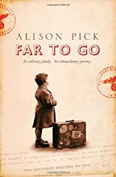 Far to Go by Alison Pick (2012-02-02)