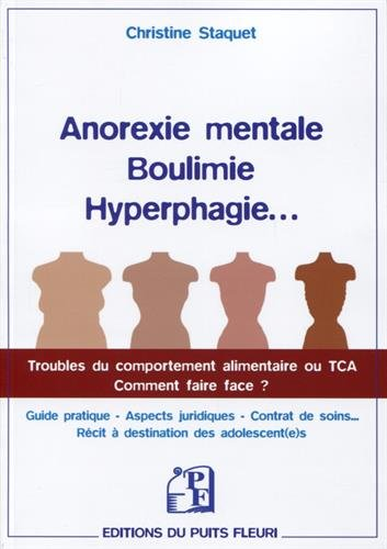 Anorexie mentale, boulimie, hyperphagie...: Troubles du comportement alimentaire ou TCA. Comment faire face ?