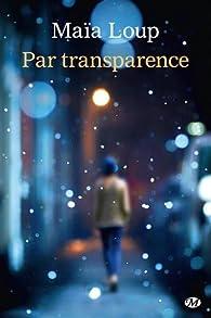 Par transparence par Maïa Loup