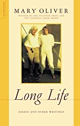 Long Life: Essays and Other Writings by Mary Oliver (2005-03-02)