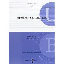 Mecànica quàntica (TEXTOS DOCENTS)