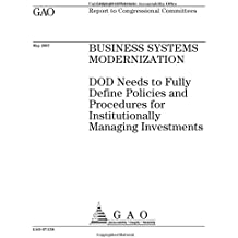 Business systems modernization  : DOD needs to fully define policies and procedures for institutionally managing investments