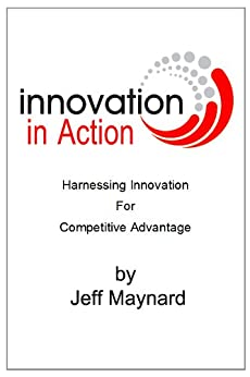 Innovation in Action by [Maynard, Jeff]
