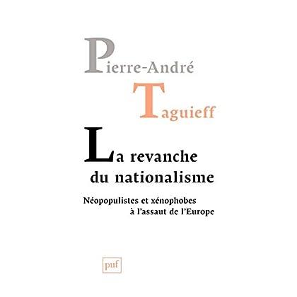 La revanche du nationalisme: Néopopulistes et xénophobes à l'assaut de l'Europe (Hors collection)