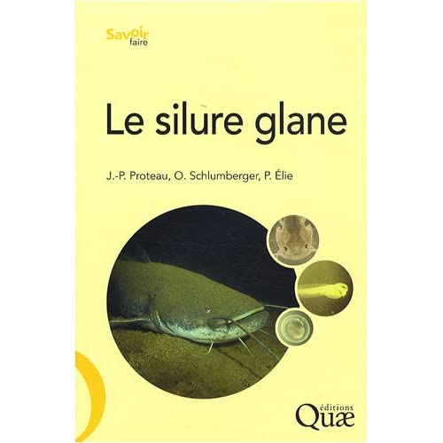Le silure glane: Biologie, écologie, élevage