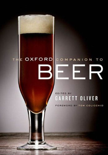 The Oxford Companion to Beer (Oxford Companion To...)
